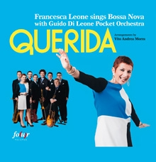 QUERIDA Francesca Leone sings Bossa Nova with Guido Di Leone Pocket Orchestra